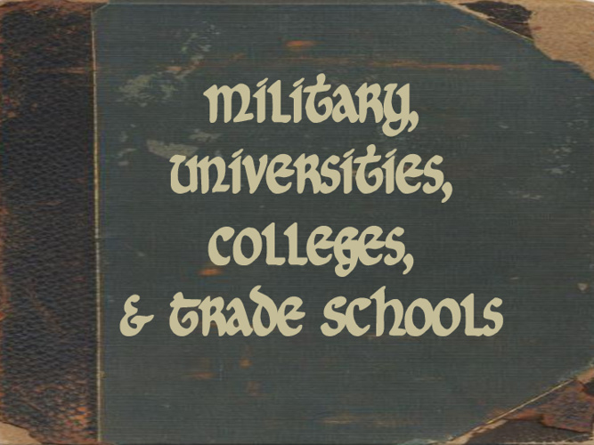 Military, Universities, Colleges, & Trade Schools