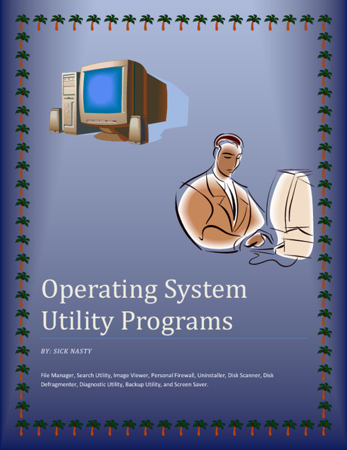 Chapter 8 Operating System - Operating System Utility Programs