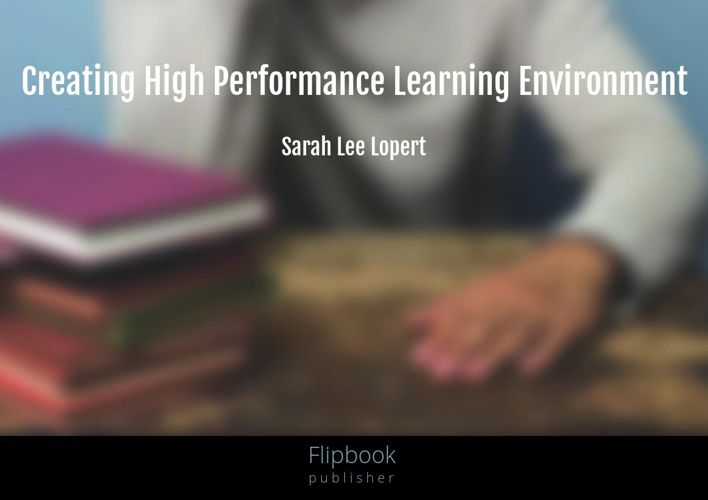 Creating High Performance Learning Environments