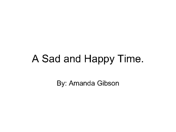 A sad and Happy time.