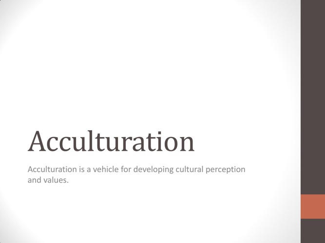 Acculturation and Cultual Continuity