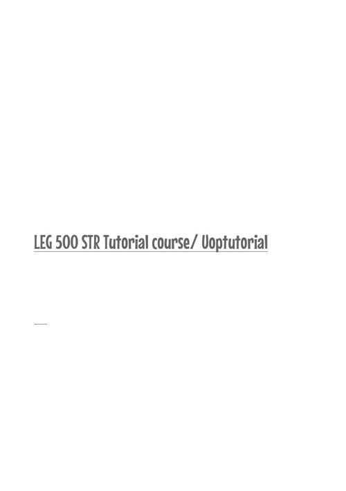 LEG 500 STR Tutorial course/ Uoptutorial