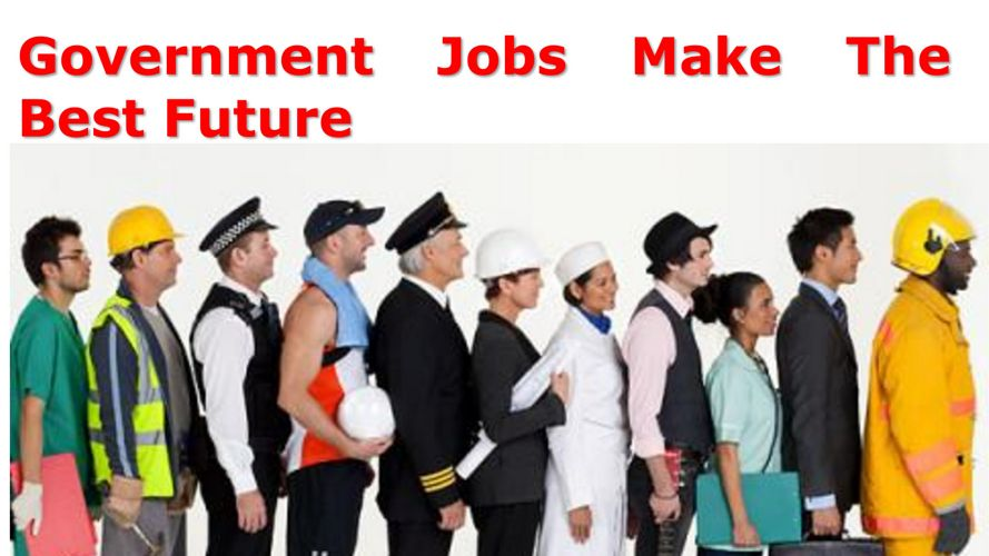 Government Jobs Make The Best Future