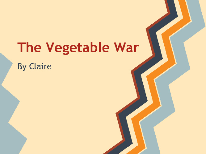 The Vegetable War
