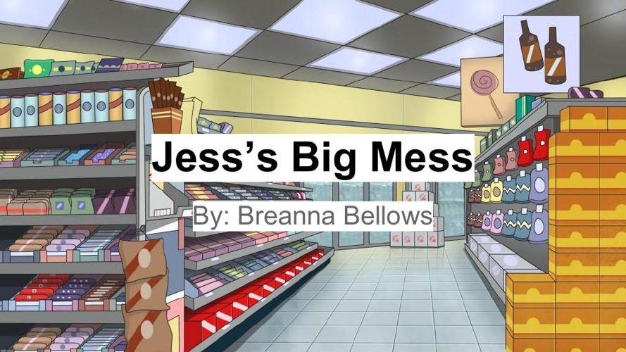 Jess's Big Mess