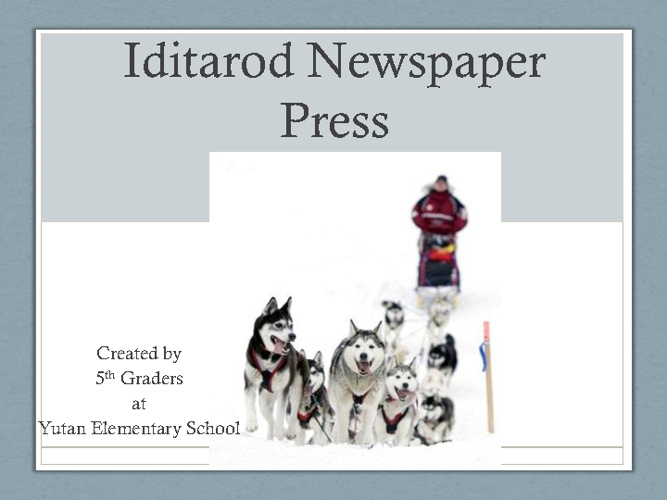 Iditarod Press Newspaper