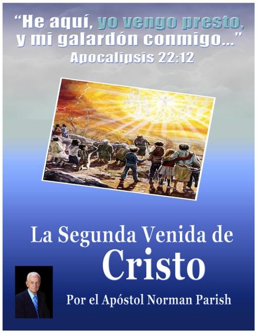 Manual La Segunda Venida de Cristo - Apóstol Norman Parish