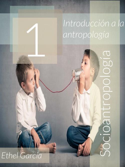 Volumen 1: Introducción a la antropología