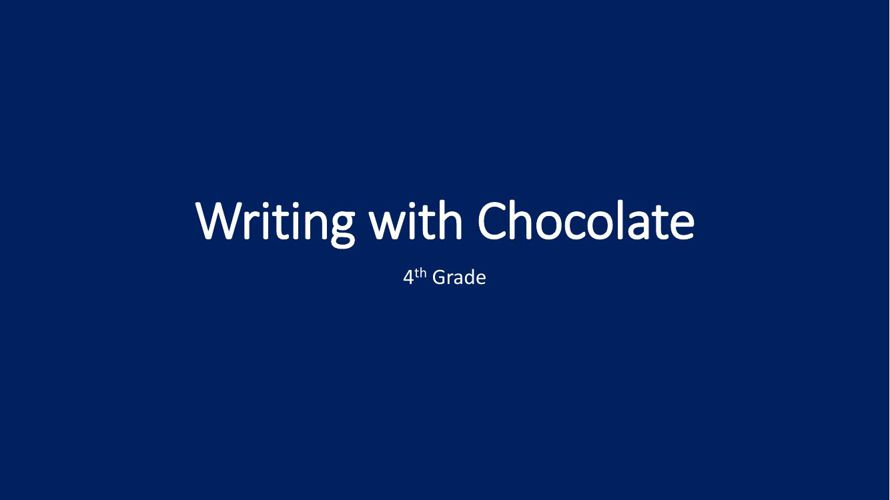 4th grade - Writing with Chocolate