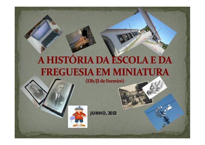 A HISTÓRIA DA ESCOLA E DA FREGUESIA EM MINIATURA