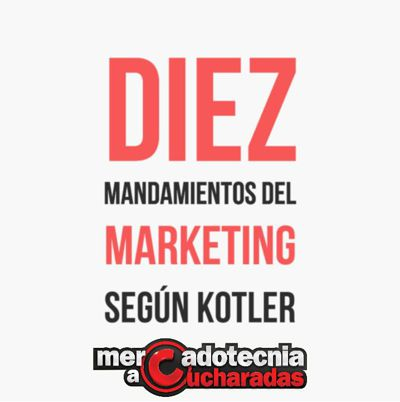 Diez Mandamientos del Marketing Según Kotler