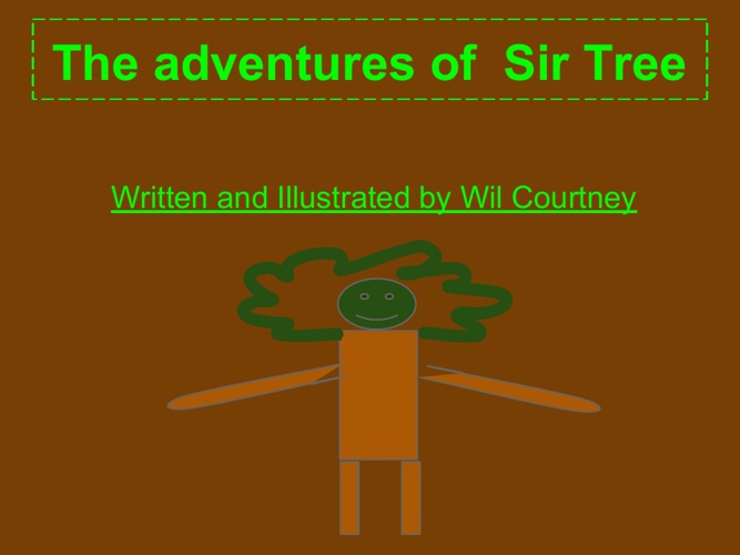 The Adventures of sir Tree