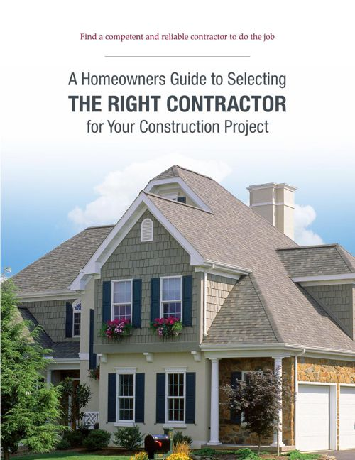 Homeowners Guide To Selecting The Right Contractor