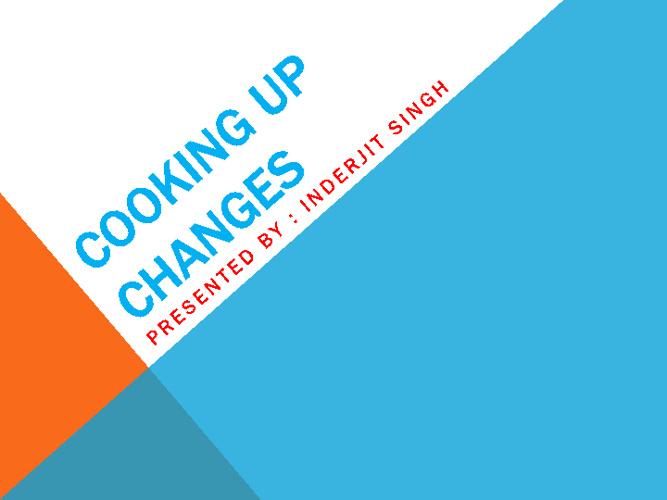 cooking up changes
