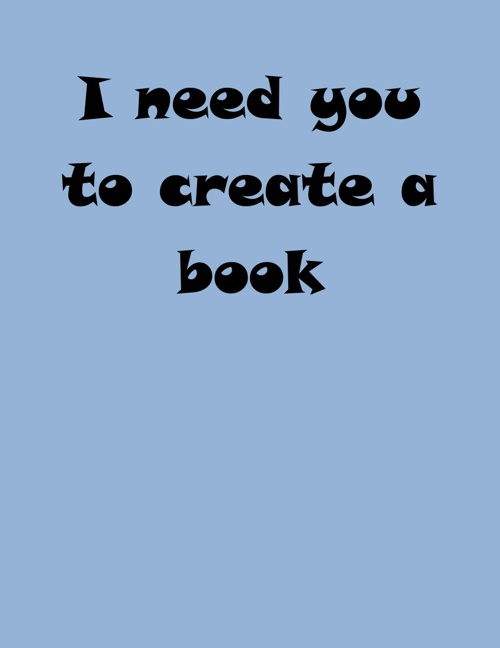 I need you to create a book
