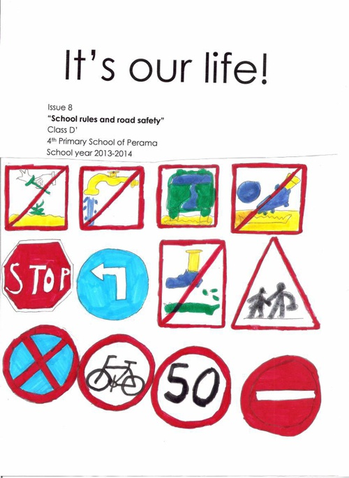 """It's our life!"" School rules and Road safety Issue 8 Part 1"