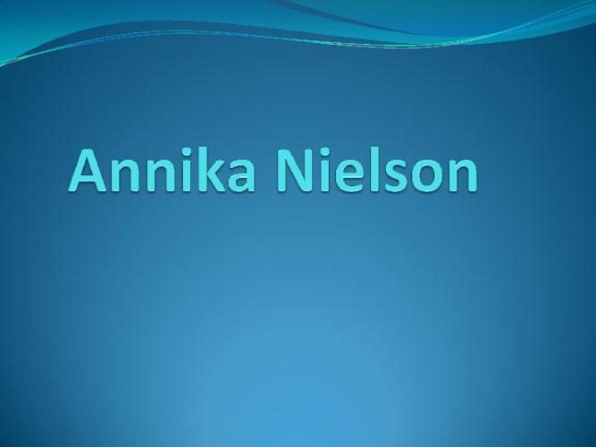 Annika Nielson: My Life