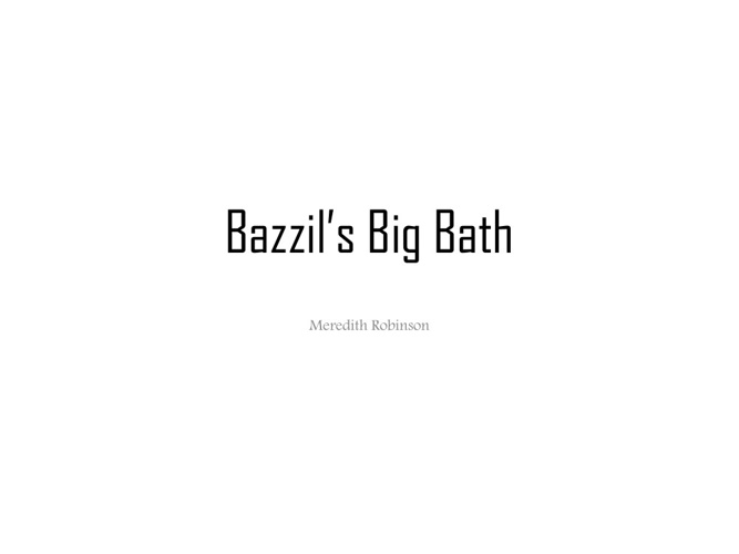 Bazzils Big Bath