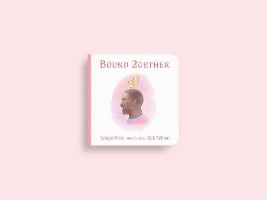 See Kanye West's 'Bound 2' as a children's book, 'Bound 2Gether'