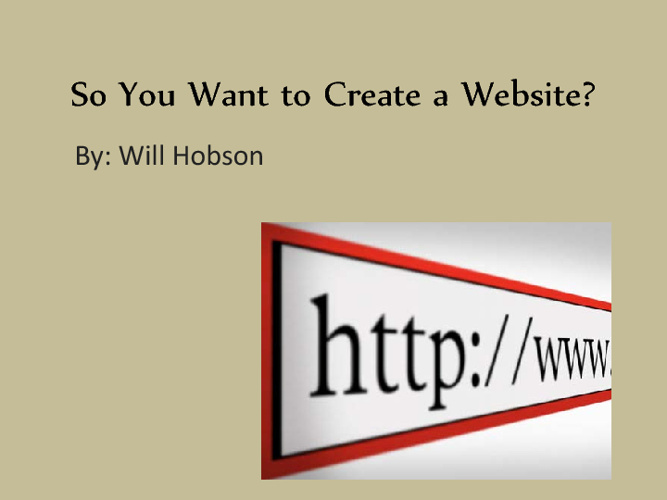 So You Want to Create a Website?