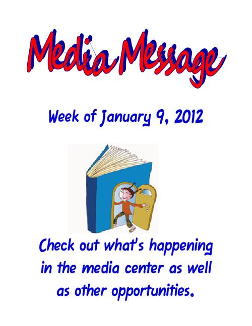Media Message 1/9/12 - 1/13/12