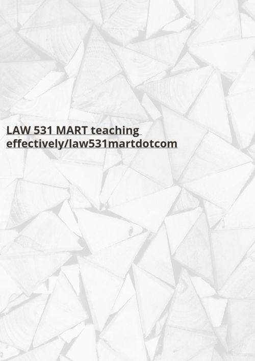 LAW 531 MART teaching effectively/law531martdotcom