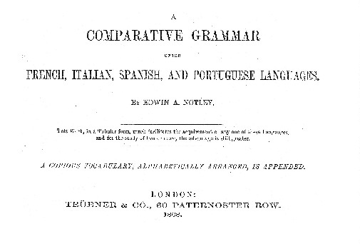 Comparative Grammar of French, Italian, Spanish & Portuguese