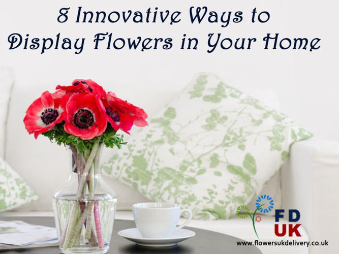8 Innovative Ways to Display Flowers in Your Home
