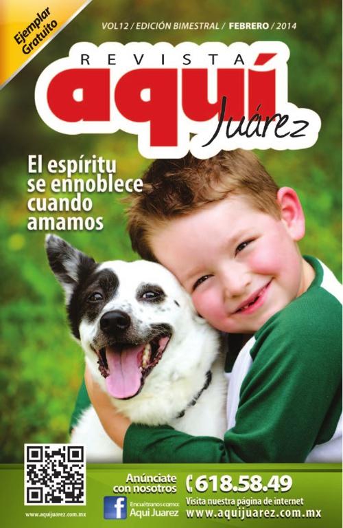 Edición 12 Febrero /  Revista Aquí Juárez