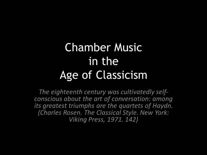 Chamber Music in the Age of Classicism (with Case Study)