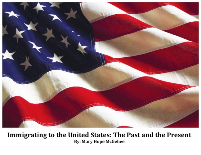 Immigrating to the United States: The Past and The Present