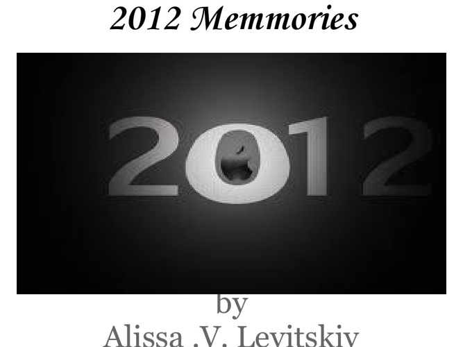 2012 memmories by Alissa Levitskiy
