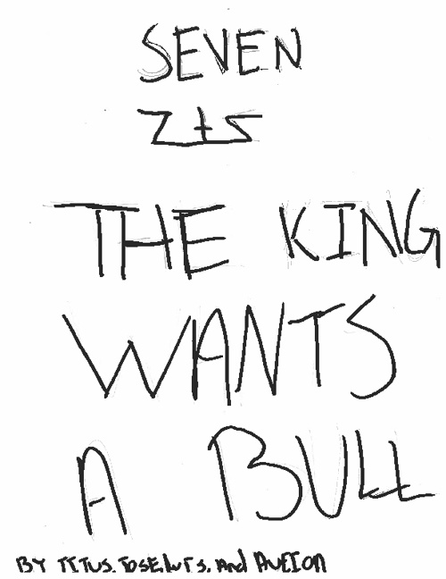 Chapter 7 The King Wants a Bull