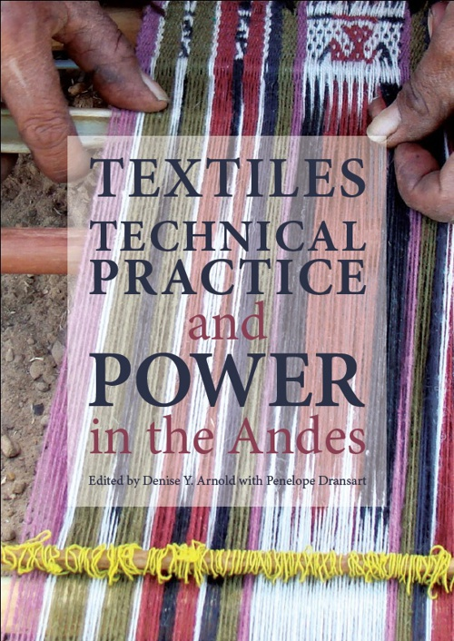Textiles, Technical Practice, and Power in the Andes