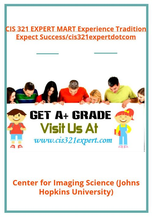 CIS 321 EXPERT MART Experience Tradition Expect Success/cis3