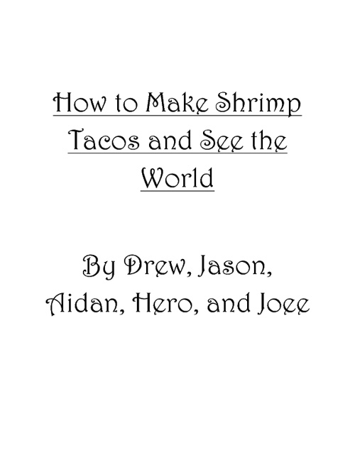 How to Make Shrimp Tacos and See the World