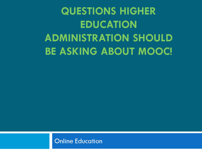 Question Higher Education May Ask Regarding MOOC