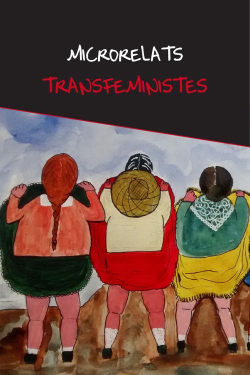 MICRORELATS TRANSFEMINISTES
