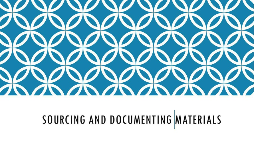 Sourcing and documenting materials - 2014