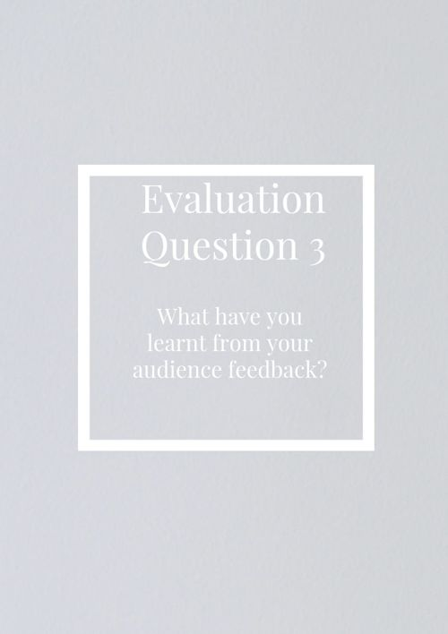 What have you learnt from your audience feedback