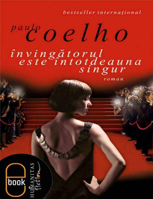 Paulo Coelho - Invingatorul este intotdeauna singur
