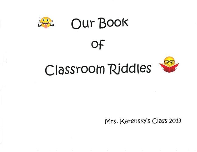Mrs. Karensky's Classroom Riddles