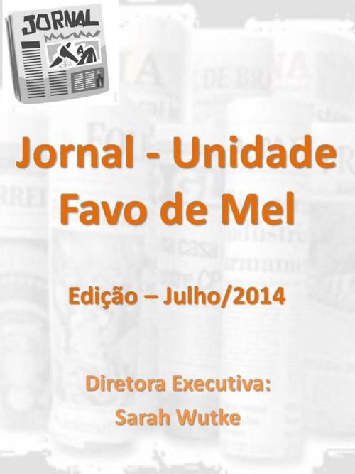 Jornal da Unidade Favo de Mel - Edição Julho 2014
