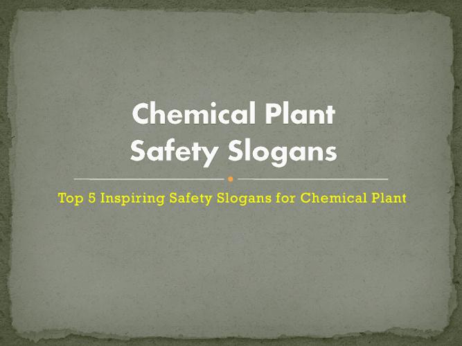 Chemical Plant Safety Slogans
