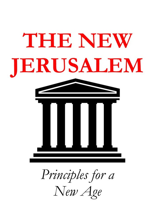 The New Jerusalem -- Principles for a New Age