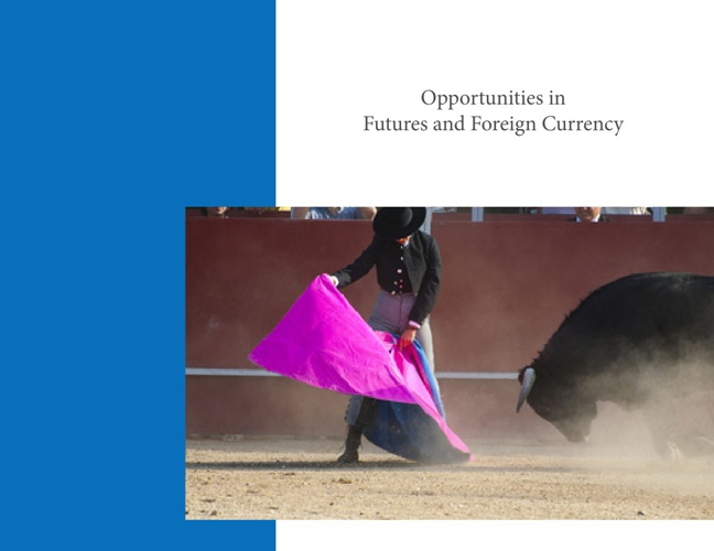 Opportunities in Futures and Foreign Currency