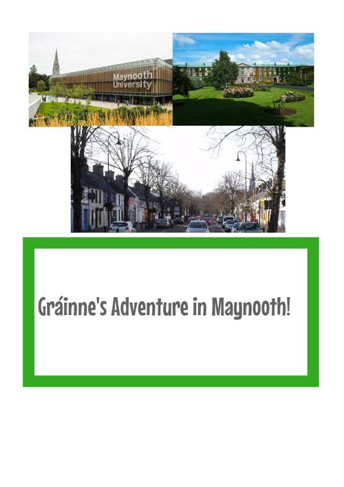 Gráinne's adventure in Maynooth