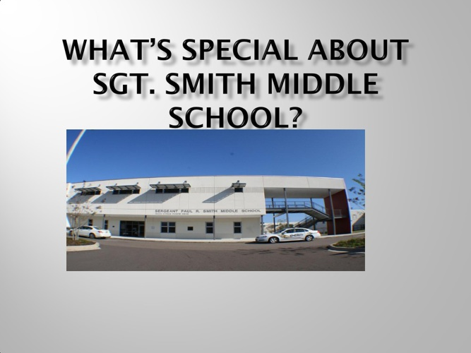 What's Special About Sgt Smith Middle School?
