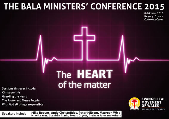 The Heart of the Matter - The Bala Conference 2015