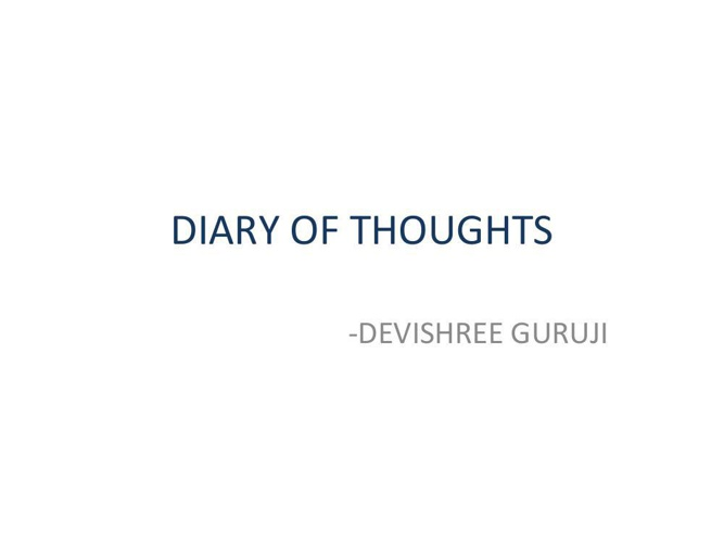 DIARY OF THOUGHTS